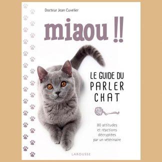 Miaou ! Le guide du parler chat par Jean Cuvelier
