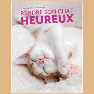 Rendre son chat heureux de Florence Icard et Françoise Claustres