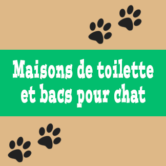 Maisons de toilette et bacs pour chat